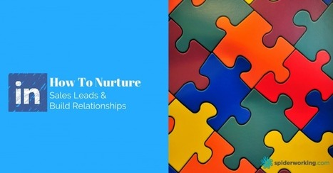 How To Nurture Sales Leads & Build Relationships With LinkedIn | Local marketing | Scoop.it
