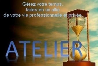 Atelier : Gérez votre temps, faites-en un allié de votre vie professionnelle et privée. | Facebook | Secrétariat | Scoop.it