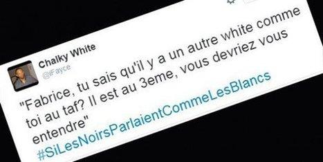 #SiLesNoirsParlaientCommeLesBlancs : un hashtag drôle (et bien senti) se moque des clichés racistes - JeuneAfrique.com | LES PROMESSES DE L'AUBE | Scoop.it