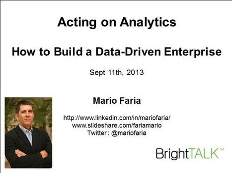 Acting on Analytics: How to Build a Data-Driven Enterprise   BrightTALK   Mobile - BigData - Cloud - Sécurité - FrenchTech Innovations - TrendTech par Excelerate Systems - France   Scoop.it