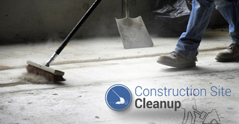 The Importance Of Construction Site Cleanup | Decor and Style | Scoop.it