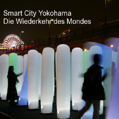 Smart City Yokohama Die Wiederkehr des Mondes | Connecting Cities | Scoop.it