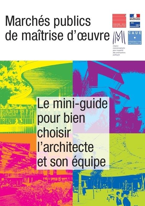 Commande publique : « mini-guide pour bien choisir l'architecte et son équipe » 2016 | Développeur économique | Scoop.it