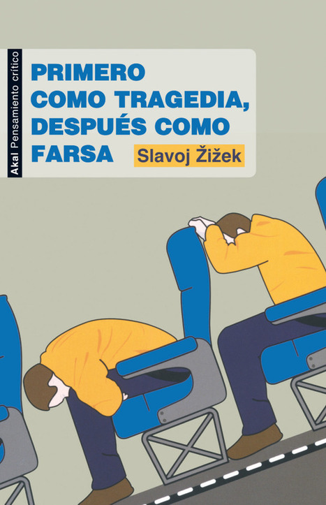 Slavoj Žižek: Primero como tragedia, después como farsa (2009) | Activismo en la RED | Scoop.it