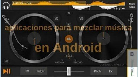 5 aplicaciones para mezclar música en Android | Tecnología y conocimiento | Scoop.it
