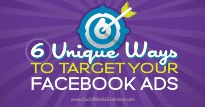 6 Unique Ways to Target Your Facebook Ads | Content Marketing & Content Strategy | Scoop.it
