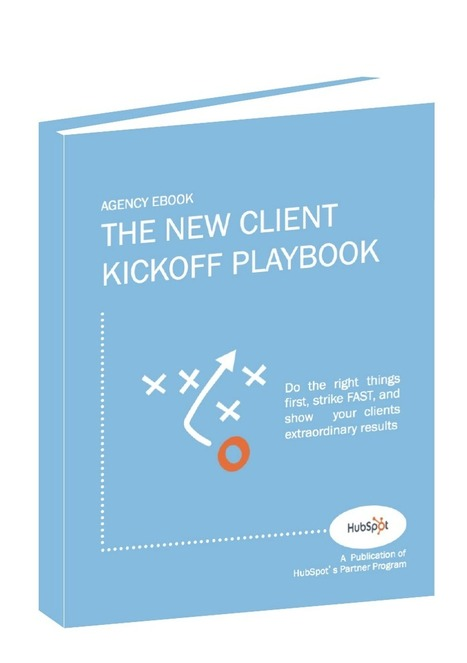 The New Client Kickoff Playbook | Partner Resources | i'm not sure right about now | Scoop.it