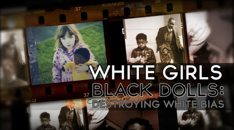 White Girls, Black Dolls: Destroying White Bias | Renegade Tribune | Economic & Multicultural Terrorism | Scoop.it