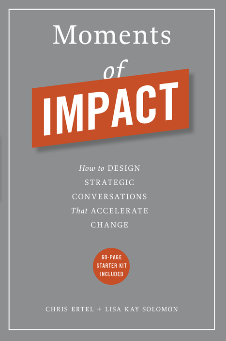 [Article] Moments of Impact: How to Design Strategic Conversations That Accelerate Change | SSIR | market research | Scoop.it