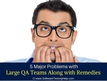 5 Major Problems with Large QA Testing Teams and How to Handle Them | QA | Scoop.it