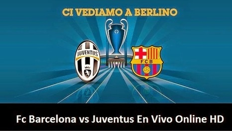 Juventus Vs FC Barcelona Final Live Streaming en Vivo Hd | Yankee Bloggers  - Tattoo Ideas, Home Decor, Funny Memes | Scoop.it