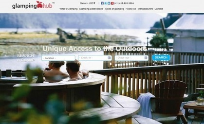 Startup pitch: Glamping Hub is the global resource for glamorous camping | Travelled | Scoop.it
