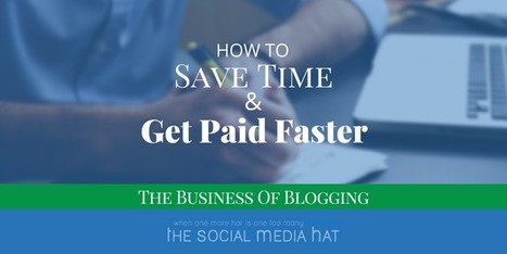 How To Save Time and Get Paid Faster | The Content Marketing Hat | Scoop.it