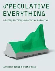 Speculative Everything | The MIT Press | Outbreaks of Futurity | Scoop.it