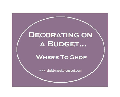 The Shabby Nest: Decorating Your Home on A Budget: Where to Shop~ | Learn about most favorite house decorations | Scoop.it