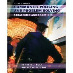 Amazon.com: Community Policing and Problem Solving (5th Edition) (9780132392570): Ken J. Peak, Ronald W. Glensor: Books | 21st Century Skills for Kids and Teens | Scoop.it