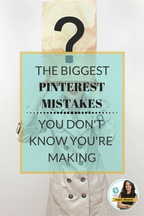 The Biggest Pinterest Mistakes You Don't Know You're Making | Pinterest | Scoop.it