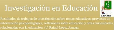 """OrientaPLE's: """"Investigación en Educación"""", blog del psicopedagogo Rafael López   Orientación Educativa - Enlaces para mi P.L.E.   Scoop.it"""