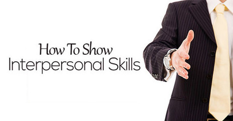 How to Show Interpersonal Skills: Interview and Resume - WiseStep | Career Empowerment | Scoop.it