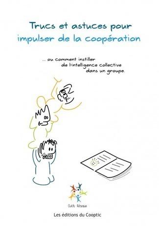 NetPublic » Trucs et astuces pour coopérer : Manuel pratique | Equipes, Comités, Conseils :  créativité, animations, productions...? | Scoop.it
