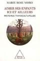Marie-Rose Moro - Sciences sociales - France Culture, Hors-champs, 31 mars 2014   Radio et immigration   Scoop.it