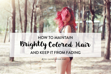 How to Maintain Brightly Colored Hair and Keep It from Fading (Quickly) | Ditz Revolution | Tacky & Fancy | Hair and Beauty | Scoop.it