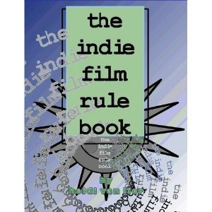 Amazon.com: The Indie Film Rule Book: Heidi Van Lier: Books | Film Futures | Scoop.it