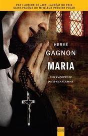 Maria de Hervé Gagnon : celle par qui le scandale arrive - Le Huffington Post Quebec | romans policiers québécois et canadiens | Scoop.it