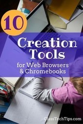 10 Creation Tools for Web Browsers & Chromebooks - Class Tech Tips | Going Digital | Scoop.it