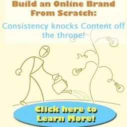Consistent at being inconsistent: Build an Online Brand From Scratch | Non-Yawn Inducing Blogging | Scoop.it