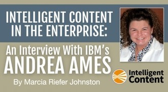 Intelligent Content in the Enterprise: AnInterview With IBM's Andrea Ames | Content Strategy & Information Architecture | Scoop.it
