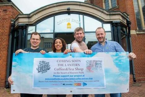 VIDEO: Arts centre teams up with church groups to launch £15,000 crowdfunding campaign for community cafe | Crowdfunding UK | Scoop.it