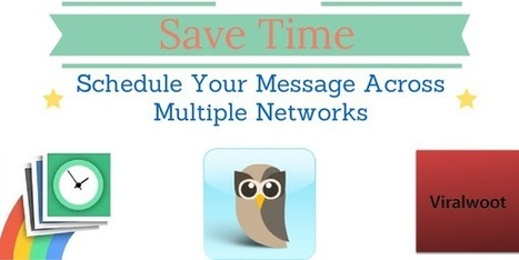 Save Time: Schedule Your Message Across Multiple Social Networks | Digital-News on Scoop.it today | Scoop.it