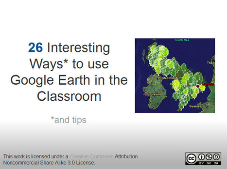 26 Interesting Ways and Tips to use Google Earth in the classroom | Using Google Earth in the Classroom | Scoop.it