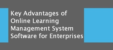 Key Advantages of Online Learning Management System Software ... | eLearning | Scoop.it
