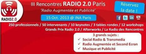 5 bonnes raisons de réserver votre 15 octobre 2013 pour les 3e Rencontres RADIO 2.0 à Paris | RadioPub | Radio 2.0 (En & Fr) | Scoop.it