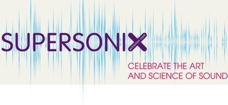 Supersonix | Celebrate The Art and Science of Sound | Conference | [New] Media Art Education & Research | Scoop.it