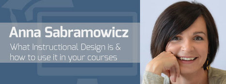 Why use Instructional Design in your online courses with Anna Sabramowicz | General Instructional Design | Scoop.it