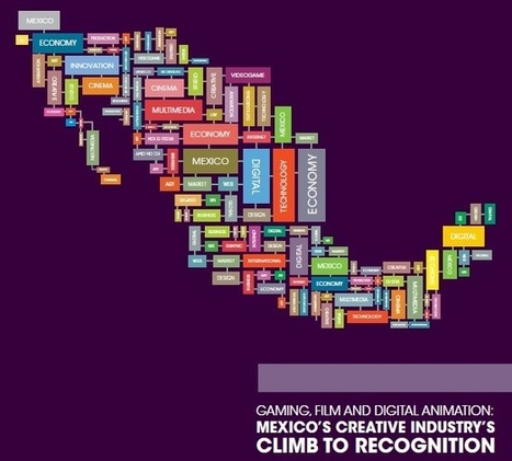 Gaming, Film and Digital Animation: Mexico´s Creative Industry´s climb to recognition | E-Learning | Scoop.it