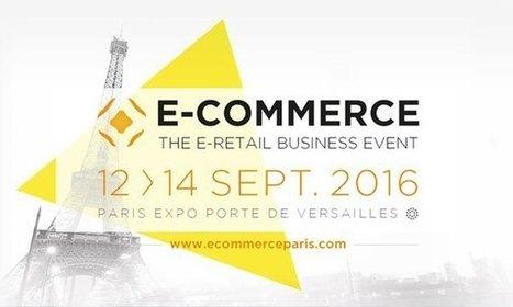 Zoom sur… le salon E-Commerce Paris 2016 | Prospection BtoB et Business Développement | Scoop.it