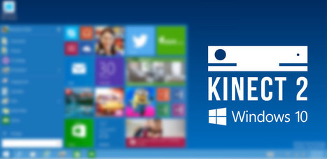 How to run Kinect v2 modern apps on Windows 10 Preview | Vangos Pterneas | FabLab - DIY - 3D printing- Maker | Scoop.it