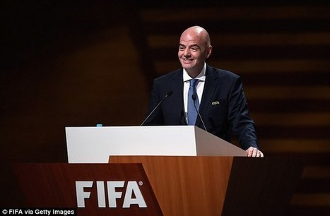 Fifa president Gianni Infantino accused of personal greed - Daily Mail Online | Agents of Behemoth | Scoop.it