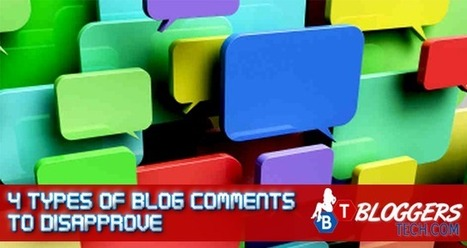 4 Types of Blog Comments to Disapprove | Bloggers Tech | Scoop.it