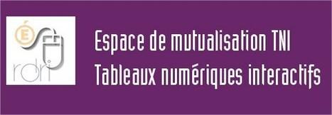 Espace de Mutualisation TNI - Tableaux Numériques Interactifs | Ressources pour les TICE en primaire | Scoop.it