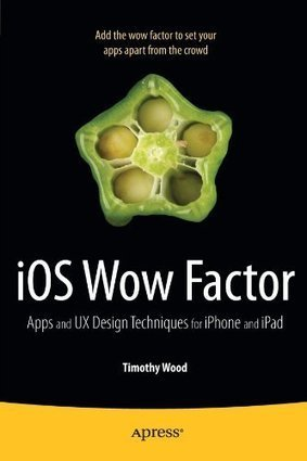 Download free iOS Wow Factor: UX Design Techniques for iPhone and iPad ebook | UX-UI | Scoop.it