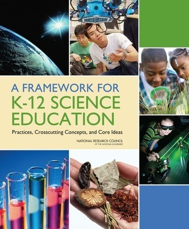 A Framework for K-12 Science Education: Practices, Crosscutting Concepts, and Core Ideas | Disciplinary Literacy in Michigan | Scoop.it