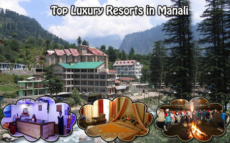 Top 10 Luxury Resorts in Manali for an Indulgent Stay | Himachal Tours | Scoop.it