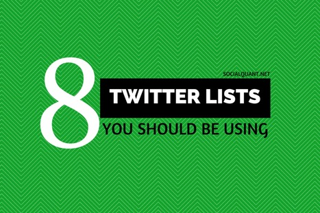 8 Twitter Lists You Should Be Using | Surviving Social Chaos | Scoop.it