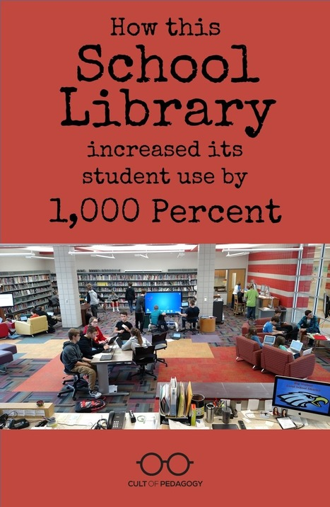 How This School Library Increased Student Use by 1,000 Percent | Libraries and education futures | Scoop.it