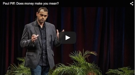 Paul Piff: Does money make you mean? - About Psychology Degrees | Psychology Matters | Scoop.it